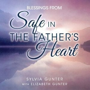 Blessings Safe In The Fathers Heart